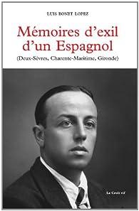 Mémoires d'exil d'un Espagnol  - (Deux-Sèvres, Charente-Maritime, Gironde) par  Luis Bonet Lopez