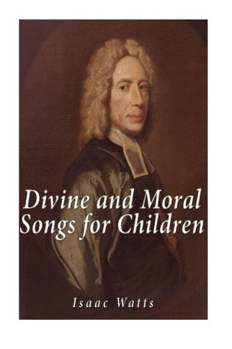(Divine and Moral Songs for Children )