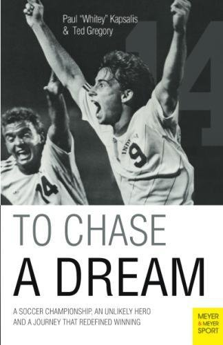 Chase Football - To Chase A Dream: A Soccer Championship, An Unlikely Hero and A Journey That Re-Defined Winning (Meyer & Meyer Sport)
