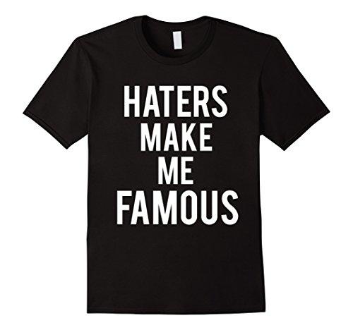 Men's Haters Make Me Famous Funny T-shirt 2XL Black