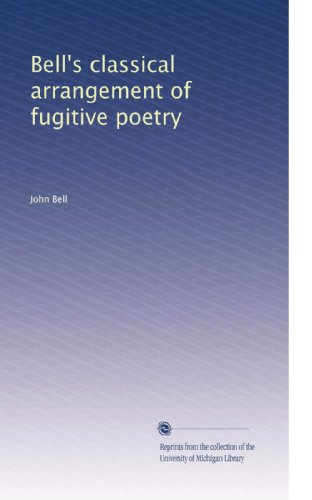 Bell's classical arrangement of fugitive poetry (Volume 6) ()