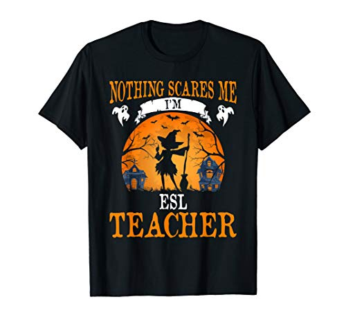 Halloween Esl Ideas (Nothing Scares Me I'm Esl Teacher Halloween Party Gift)