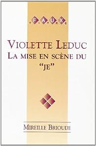 Book's Cover ofViolette Leduc : la Mise en Scene du Je