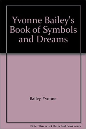 Yvonne Baileys Book Of Symbols And Dreams Yvonne Bailey