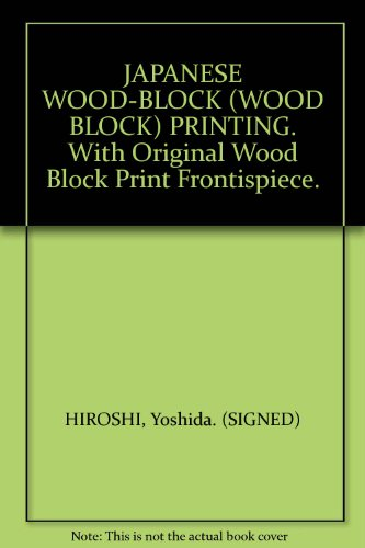 (JAPANESE WOOD-BLOCK (WOOD BLOCK) PRINTING. With Original Wood Block Print Frontispiece.)