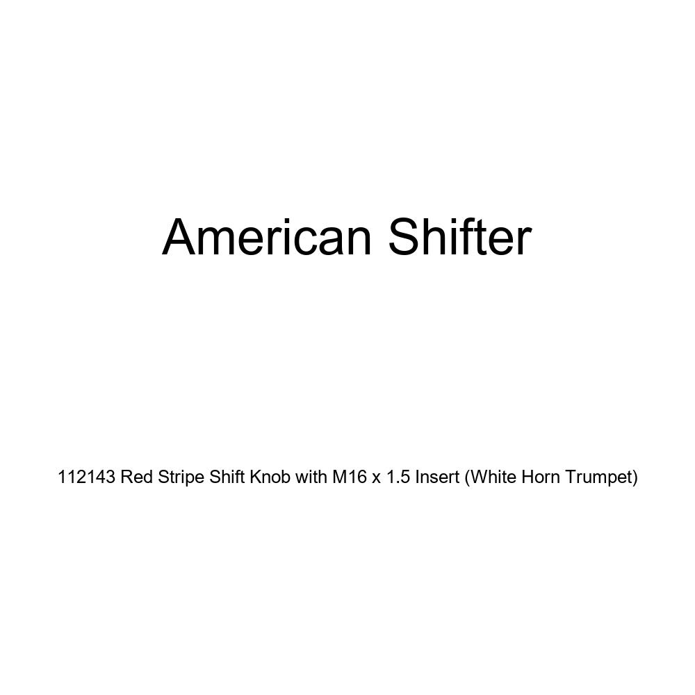 American Shifter 112143 Red Stripe Shift Knob with M16 x 1.5 Insert White Horn Trumpet