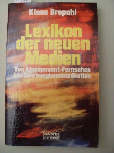Lexikon der neuen Medien. Von Abonnement- Fernsehen bis Zweiwegkommunikation. Broschiert – Februar 1990 Klaus Brepohl Luebbe Verlagsgruppe 3404630793
