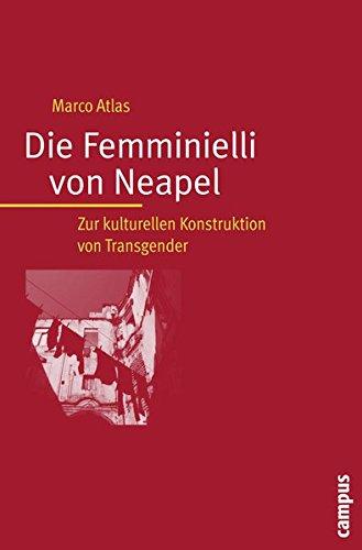 Die Femminielli Von Neapel  Zur Kulturellen Konstruktion Von Transgender  Transkulturelle Studien