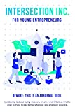 Intersection Inc.: Book on Entrepreneurship for Young Individuals.