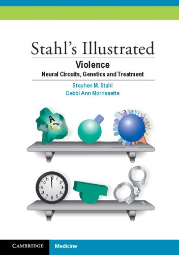 Stahl's Illustrated Violence: Neural Circuits, Genetics and Treatment Pdf