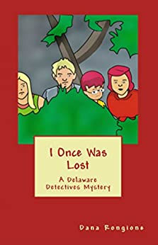 I Once Was Lost: A Delaware Detectives Mystery (The Delaware Detectives Book 4) by [Rongione, Dana]
