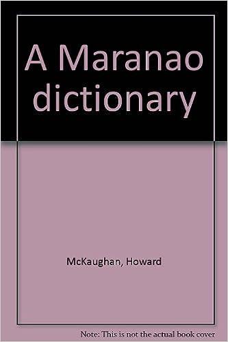 A Maranao Dictionary : Howard P  McKaugh and Batua A