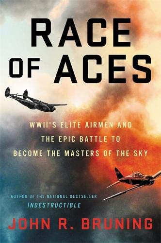 John Force Race - Race of Aces: WWII's Elite Airmen and the Epic Battle to Become the Masters of the Sky