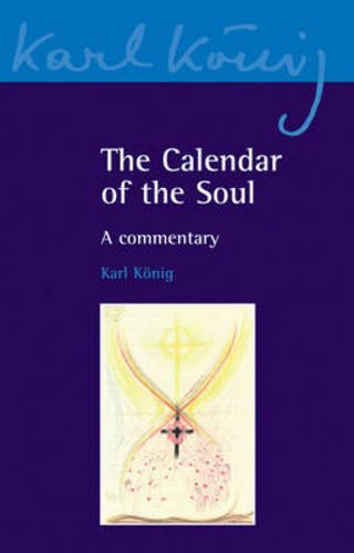 The Calendar of the Soul: A Commentary (Karl Konig Archive)