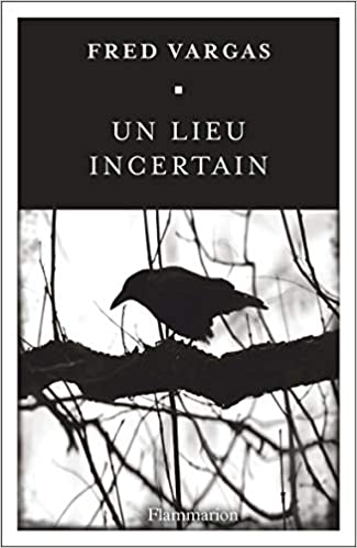Un Lieu Incertain Fred Vargas 9782081378261 Amazon Com Books