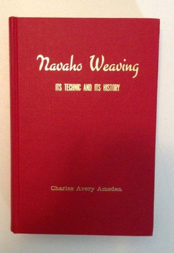 Navaho Weaving Its Technic and Its History