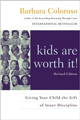 Kids Are Worth It Giving Your Child The Gift Of Inner Discipline