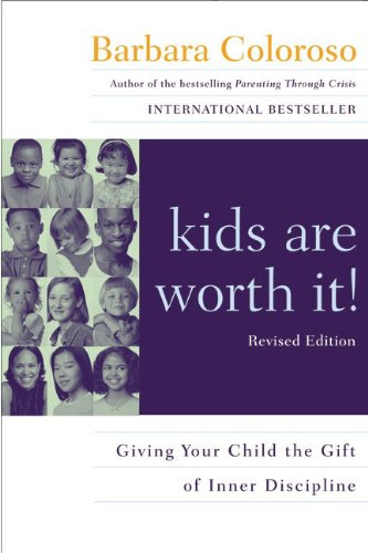 Kids Are Worth It! : Giving Your Child The Gift Of Inner Discipline ()
