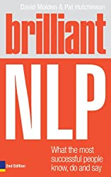 Brilliant NLP: Manage your emotions, think clearly and enjoy life (Brilliant Business)