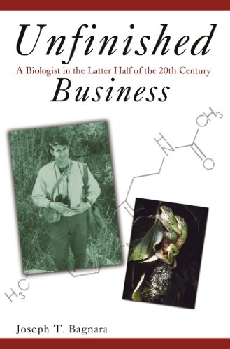 Unfinished Business: A Biologist in the Latter Half of the 20th Century