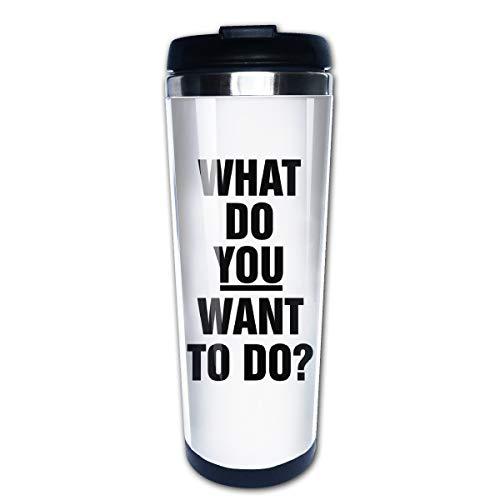 Markui Travel Coffee Mug What Do You Want