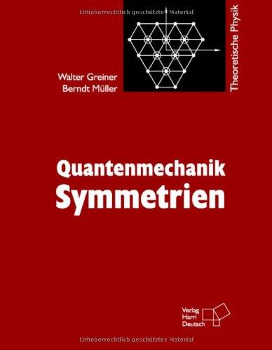 Theoretische Physik. Ein Lehr- und Übungstext für Anfangssemester (Band 1-4) und Fortgeschrittene (ab Band 5 und Ergänzungsbände): Quantenmechanik: Symmetrien