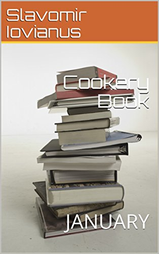 Cookery Book: JANUARY by Slavomir Iovianus