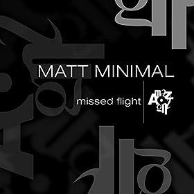 Matt Minimal Missed Flight