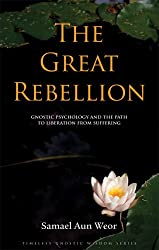 The Great Rebellion: Gnostic Psychology and the Path to Liberation from Suffering