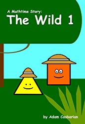 The Wild 1 (Mathtime Stories Book 2)