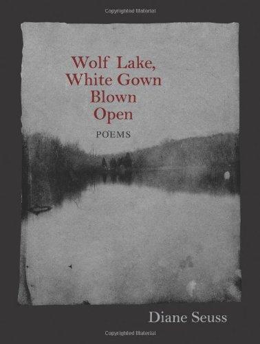Read Online Wolf Lake, White Gown Blown Open: Poems pdf