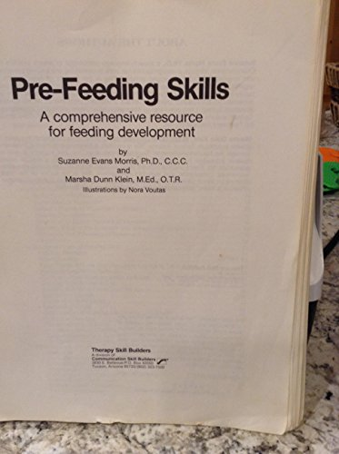 Pre-feeding skills: A comprehensive resource for feeding development