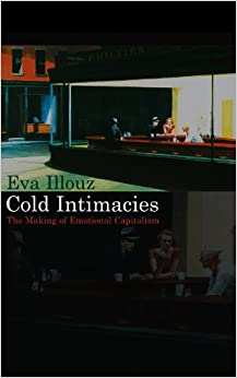 Book Cold Intimacies: The Making of Emotional Capitalism