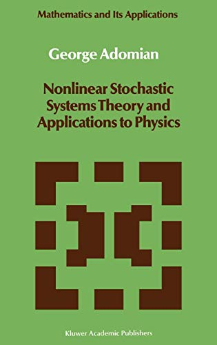 Nonlinear Stochastic Systems Theory and Applications to Physics (Mathematics and Its Applications)