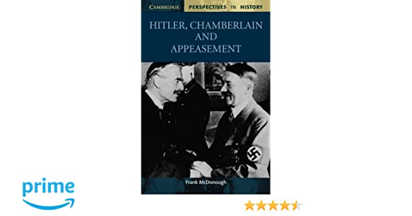Amazon hitler chamberlain and appeasement cambridge amazon hitler chamberlain and appeasement cambridge perspectives in history 9780521000482 frank mcdonough books fandeluxe Choice Image