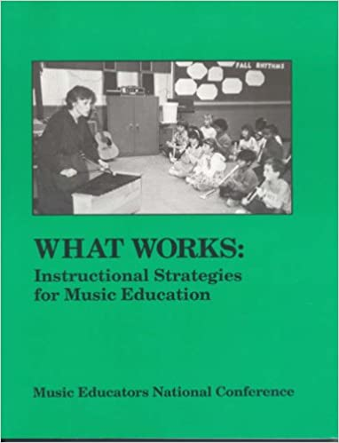 What Works Instructional Strategies For Music Education Margaret