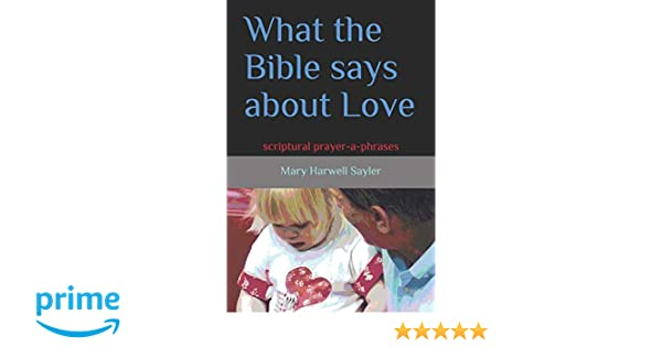 Amazon com: What the Bible Says About Love: scriptural
