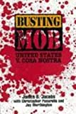 Busting the Mob : The United States vs. Cosa Nostra, Jacobs, James B., 0814741959