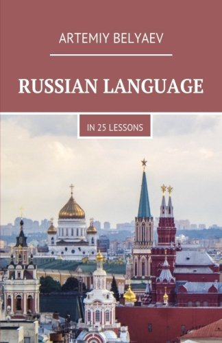 Russian language in 25 lessons (English and Russian Edition)