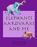 Elephants, Aardvarks and Me, Ellen de Haan, 1475148216