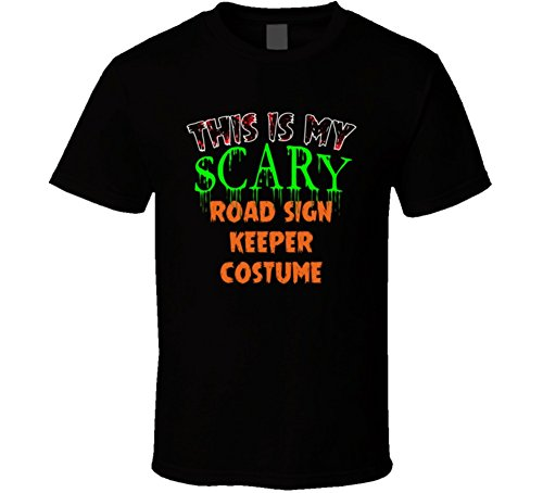 This is My Scary Road Sign Keeper Halloween Costume Custom Job T Shirt L Black