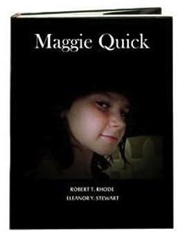Maggie Quick by [Rhode, Robert, Stewart, Eleanor]