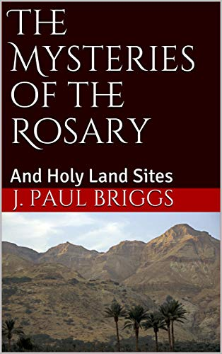 (The Mysteries of the Rosary: And Holy Land Sites)