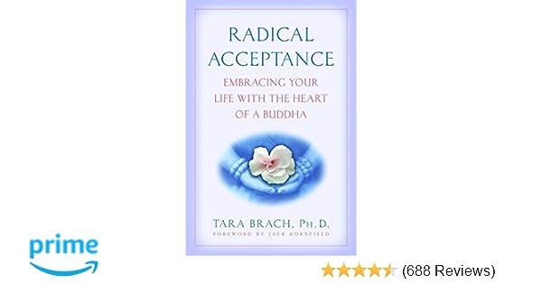 bd2ea1797 Radical Acceptance: Embracing Your Life With the Heart of a Buddha: Tara  Brach: 8601300326375: Amazon.com: Books