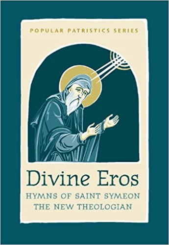 Divine Eros: Hymns of Saint Symeon the New Theologian (Popular Patristics)