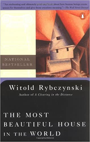 The Most Beautiful House In The World Witold Rybczynski - Most beautiful houses in the world