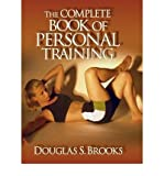 The Complete Book of Personal Training : Afpa Edition, Brooks, Douglas S., 0736066942