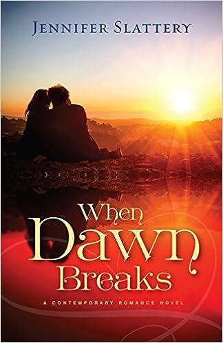 Book When Dawn Breaks, A Novel by Jennifer Slattery (2014-12-01)