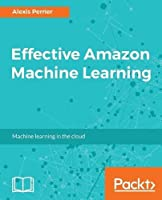 Effective Amazon Machine Learning Front Cover