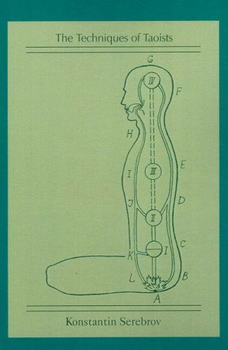 The Techniques of Taoists (Alchemical Teachings) (Alchemical Teachings) Konstantin Serebrov